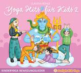 Yoga Hits für Kids 2 - Kinderyoga Bewegungslieder