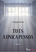 Cristina Torrão: Tu és a única pessoa