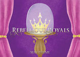 Rebellious Royals