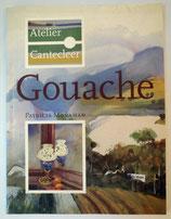 ATELIER CANTECLEER: GOUACHE - MONAHAN