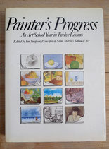 PAINTER'S PROGRESS: AN ART SCHOOL YEAR IN TWELVE LESSONS