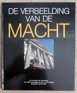 DE VERBEELDING VAN DE MACHT, DE OVERHEID ALS BOUWHEER