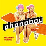 Très Chic, Trashig 2005