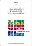LES CAHIERS PRATIQUES DE L'AROMATHÉRAPIE SELON L'ÉCOLE FRANÇAISE TOME DERMATOLOGIE DE D. BAUDOUX
