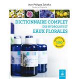 DICTIONNAIRE COMPLET DES HYDROLATS ET EAUX FLORALES DU Dr JP. ZAHALKA
