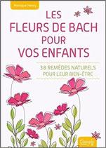LES FLEURS DE BACH POUR VOS ENFANTS DE M. HENRY
