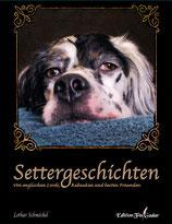 """""""Settergeschichten - Von englischen Lords, Rabauken und besten Freunden"""""""