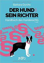 Der Hund und sein Richter: Handbuch des Hunderechts von Barbara Dyrchs