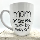 Mom(n) She Who Must Be Obeyed