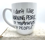 I Don't Like Morning People, Or Mornings, Or People.