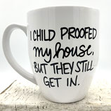 I Child Proofed The House, But They Still Get In