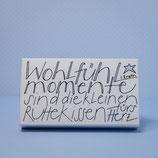 """Streichholzschachtel mit Text """"Wohlfühlmomente sind die Ruhekissen fürs Herz..."""""""