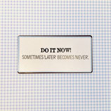 "Magnet ""do it now"""