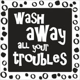 Label zum Eingießen *wash away all your troubles*
