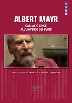 ALBERT MAYR - dall'Alto Adige all'universo dei suoni.