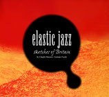 ELASTC JAZZ - SKETCHES OF BRITAIN
