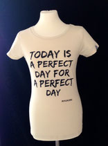 "*WOMEN* T-Shirt Bio Baumwolle ""Today is a perfect day"" Creme"