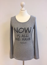 "*WOMEN* Longsleeve ""NOW is all we have"", Organic Cotton Grau"