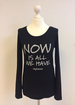 "*WOMEN* Longsleeve ""NOW is all we have"", Organic Cotton Schwarz"