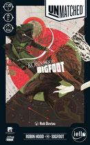Unmatched: Robin Hood vs. Big Foot