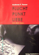 """""""Flucht Punkt Liebe - Texte. Briefe. Elegien."""""""
