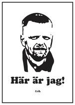 Poster Erik - Här är jag!