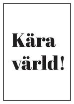 Poster - Kära värld!