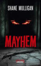 MAYHEM von Shane Mulligan