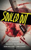 SOULED OUT von John Aysa, Lee F. Kershaw, Jean Rises, Elli Wintersun, Shane Mulligan & Jamie Eckhart