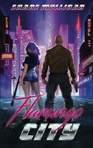 FLAMINGO CITY - Von Shane Mulligan
