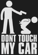 Don´t touch my car (Gun)