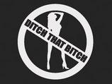 Ditch that Bitch