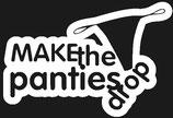 Make the Panties drop
