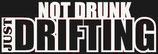 Not drunk drifting