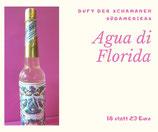 Schamanisches Duftwasser AGUA DE FLORIDA