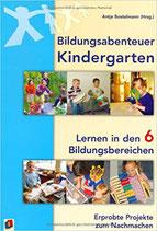 Bildungsabenteuer Kindergarten - Lernen in den 6 Bildungsbereichen