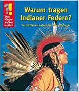 Warum tragen Indianer Federn?