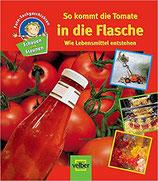 Schauen und Staunen, Bd. 8: So kommt die Tomate in die Flasche