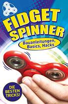 Fidget Spinner - Bauanleitungen, Basics, Hacks