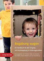 Begabung wagen - Ein Handbuch für den Umgang mit Hochbegabung in Kindertagesstätten