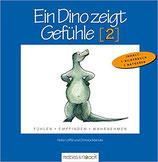 Ein Dino zeigt Gefühle (2): Fühlen - Empfinden - Wahrnehmen
