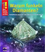 Warum funkeln Diamanten?: Verblüffende Antworten über Edelsteine und Mineralien