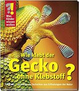 Was Kinder wissen wollen Wie klebt der Gecko ohne Klebstoff?