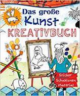 Das grosse Kunst Kreativbuch