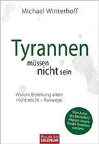Tyrannen müssen nicht sein - Warum Erziehung alleine nicht recht (Taschenbuch)