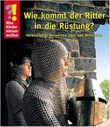 Wie kommt der Ritter in die Rüstung?
