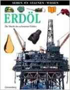 Sehen-Staunen-Wissen - Erdöl