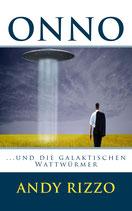 Onno und die galaktischen Wattwürmer - SciFi Ostfrieslandkrimi - 168 Seiten