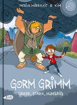 Gorm Grimm: Groß, stark, hungrig