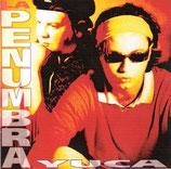 LA PENUMBRA- YUCA